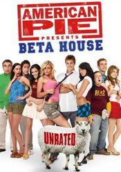 American Pie : Beta House - Placinta americana : Fratia Beta 2007