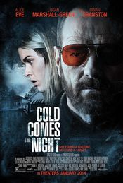 Cold Comes the Night - Prin frigul noptii 2013